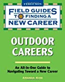 img - for Outdoor Careers (Field Guides to Finding a New Career (Hardcover)) book / textbook / text book