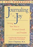 img - for Journaling For Joy -THE WORKBOOK: Writing Your Way to Personal Growth and Freedom book / textbook / text book