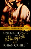 One Night In Bangkok (Passport To Passion Collection Book 1)