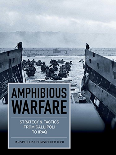 Amphibious Warfare: Strategy & Tactics from Gallipoli to Iraq (Strategy and Tactics) (English Edition) por [Speller, Ian, Tuck, Christopher]