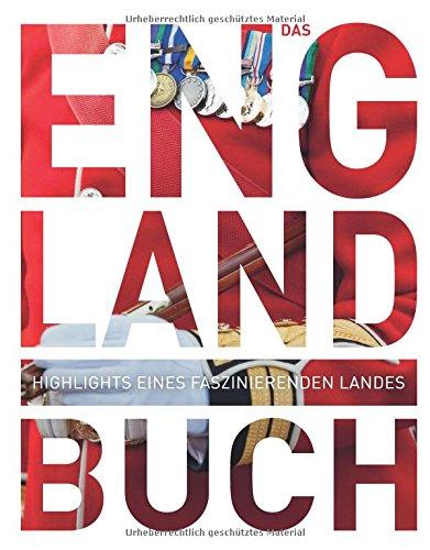 Das England Buch: Highlights eines faszinierenden Landes (KUNTH Das ... Buch. Highlights einer faszinierenden Stadt)