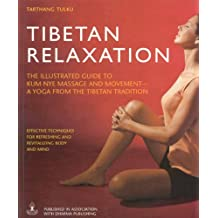 Tibetan Relaxation: The Illustrated Guide to Kum Nye Massage and Movement - A Yoga from the Tibetan Tradition