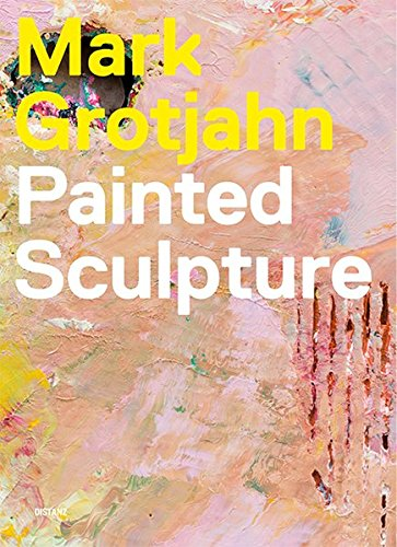 Mark Grotjahn: PAINTED SCULPTURE by DISTANZ