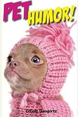 Pet Humor! (Cartoons by Gaspirtz) (Volume 2) by Oliver Gaspirtz (2014-05-30) Mass Market Paperback