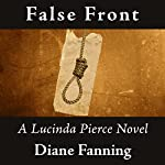 False Front: Lucinda Pierce, Book 5 | Diane Fanning