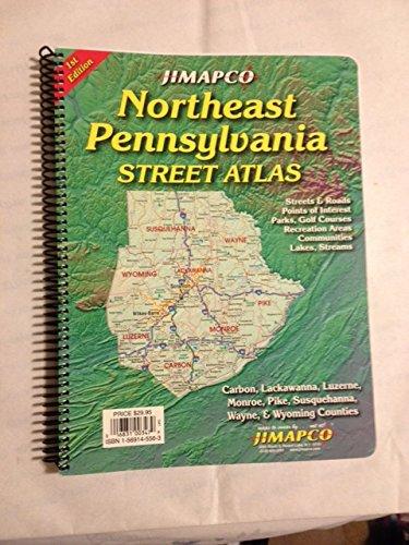 Northeast Pennsylvania Street Atlas: Carbon, Lackawanna, Luzerne, Monroe, Pike, Susquehanna, Wayne & Wyoming Counties -