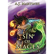 Sin of Mages: An Epic Fantasy And Sword and Sorcery Series (Rift of Chaos Book 1) (English Edition)