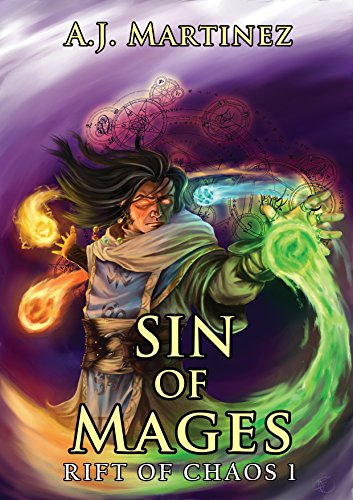 Sin of Mages (Rift of Chaos Book 1) by [Martinez, A.J.]