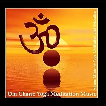 Om Chant: Yoga Meditation Music Aum Chant