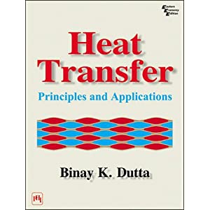 Heat Transfer: Principles and Applications
