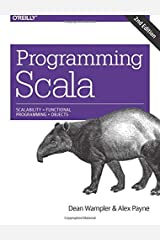 [Programming Scala: Scalability = Functional Programming + Objects] [By: Wampler, Dean] [December, 2014] Paperback