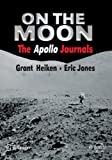img - for On the Moon: The Apollo Journals (Springer Praxis Books) book / textbook / text book