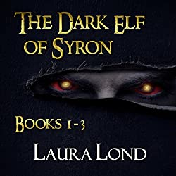The Dark Elf of Syron: Books 1-3