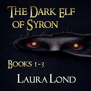 The Dark Elf of Syron: Books 1-3 Audiobook
