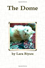 The Dome by Biyuts, Lara (2013) Paperback Paperback
