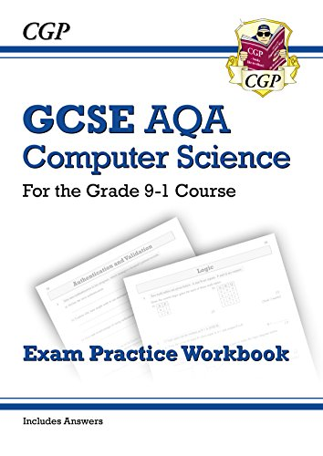 Include Answer Key (New GCSE Computer Science AQA Exam Practice Workbook - for the Grade 9-1 Course (includes Answers) (CGP GCSE Computer Science 9-1 Revision))
