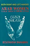Both Right and Left Handed : Arab Women Talk about Their Lives, Shaaban, Bouthaina, 0253351898