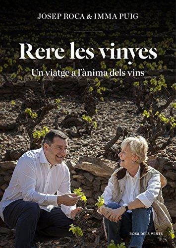 Rere les vinyes: Un viatge a l'ànima dels vins (Catalan Edition)