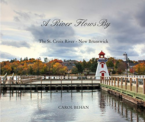 A photographic journey along the St. Croix River in New Brunswick, Canada