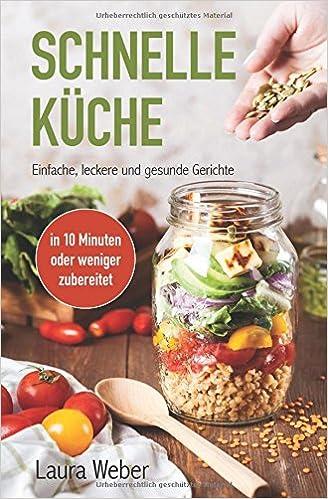 Schnelle Gesunde Küche   Schnelle Kuche Einfache Leckere Und Gesunde Gerichte German