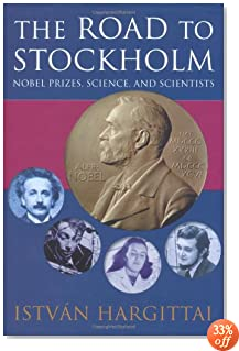 The Road to Stockholm: Nobel Prizes, Science, and Scientists