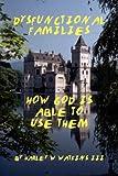 Dysfunctional Families, Harley W. Watkins, 143638883X
