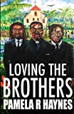 img - for Loving The Brothers (Volume 1) book / textbook / text book