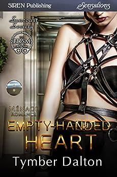 Empty-Handed Heart [Suncoast Society] (Siren Publishing Menage Everlasting) de [Dalton, Tymber]