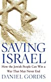 Saving Israel, Daniel Gordis and Gordis, 0471789623
