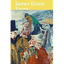 James Ensor: From the Royal Museum of Fine Arts Antwerp and Swiss Collections by Todts, Herwig (2014) Hardcover