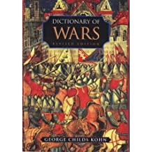 Dictionary Of Wars Revised Ed Pb by Kohn George Childs (2000-04-29)