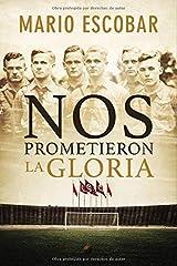 Nos prometieron la gloria (Spanish Edition) Paperback