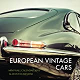 European Vintage Cars Mini Wall Calendar 2018: 16 Month Calendar