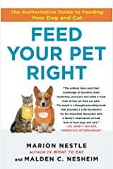 Feed Your Pet Right: The Authoritative Guide to Feeding Your Dog and Cat Paperback