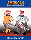 American Humor, Slang and Expressions, Rangi Ranganath, 0755206525