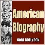 American Biography | Carl Rollyson