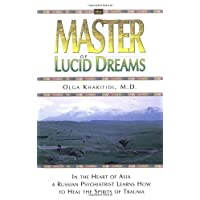 Master of Lucid Dreams: In the Heart of Asia a Russian Psychiatrist Learns How to Heal the Spirits of Trauma