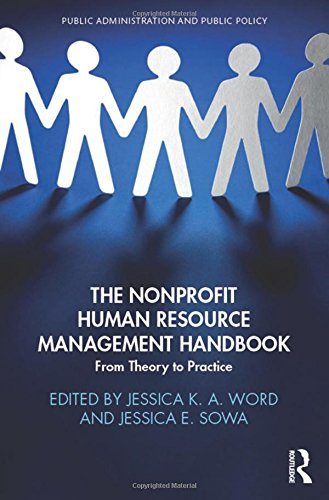 The Nonprofit Human Resource Management Handbook: From Theory to Practice (Public Administration and Public Policy)