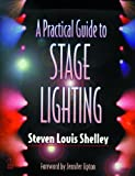 img - for A Practical Guide to Stage Lighting by Steven Louis Shelley (1999-03-23) book / textbook / text book