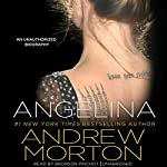 Angelina: An Unauthorized Biography | Andrew Morton