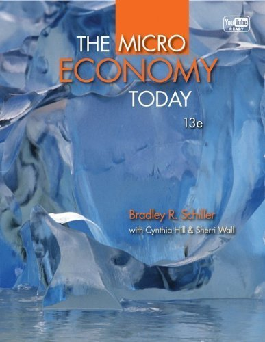 the-micro-economy-today-13th-thirteenth-edition-by-schiller-bradley-hill-cynthia-wall-sherri-2012