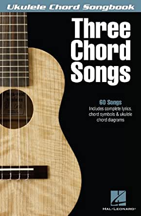 Amazon.com: Three Chord Songs Songbook (Ukulele Chord Songbook ...