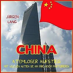 China: Atemloser Aufstieg - Mit welchen Aktien Sie am BRIC-Boom partizipieren