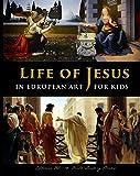 Life of Jesus in European Art - for Kids