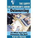 The Savvy Solopreneur's Guide to Outsourcing: Do what you love, outsource the rest (The Savvy Solopreneur's Guide Book 4)