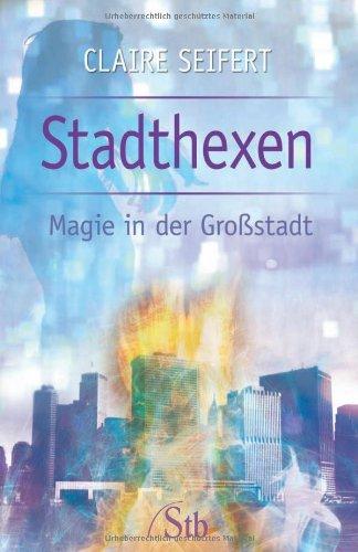 Stadthexen: Magie in der Großstadt