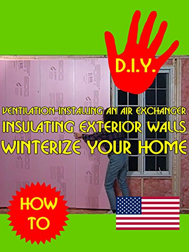 - Ventilation-installing an air exchanger Insulating exterior walls Winterize your home