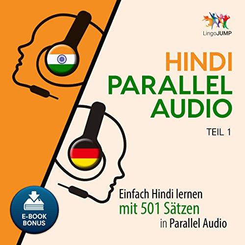 Hindi Parallel Audio - Einfach Hindi lernen mit 501 Sätzen in Parallel Audio - Teil 1 by Lingo Jump