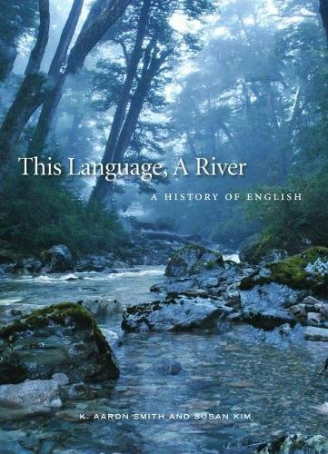 This Language, A River: A History of English by Broadview Press