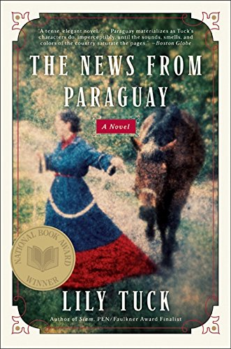 The News from Paraguay: A Novel pdf epub